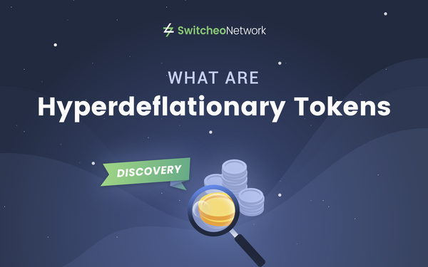 Switcheo Discovery: What are Hyperdeflationary Tokens?