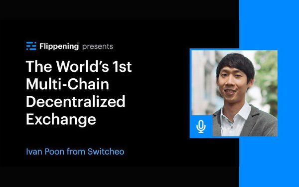 [Podcast] Ivan Shares On The World's 1st Multi-Chain Decentralized Exchange