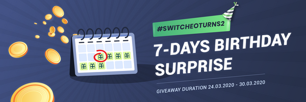 Switcheo's 7-days Birthday Surprise