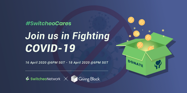 Let's Fight the Global Pandemic Together - #SwitcheoCares X #cryptoCOVID19